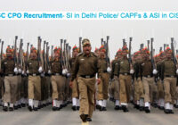 SSC CPO Recruitment- SI in Delhi Police/CAPFs & ASI in CISF