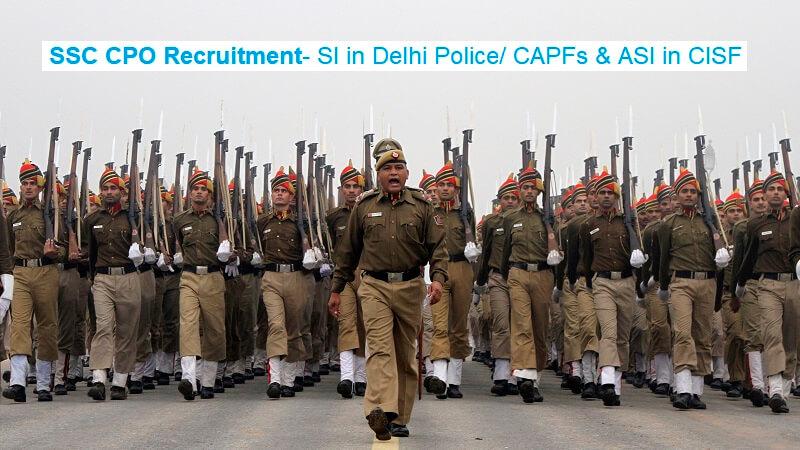 SSC CPO Recruitment- SI in Delhi Police/CAPFs & ASI in CISF